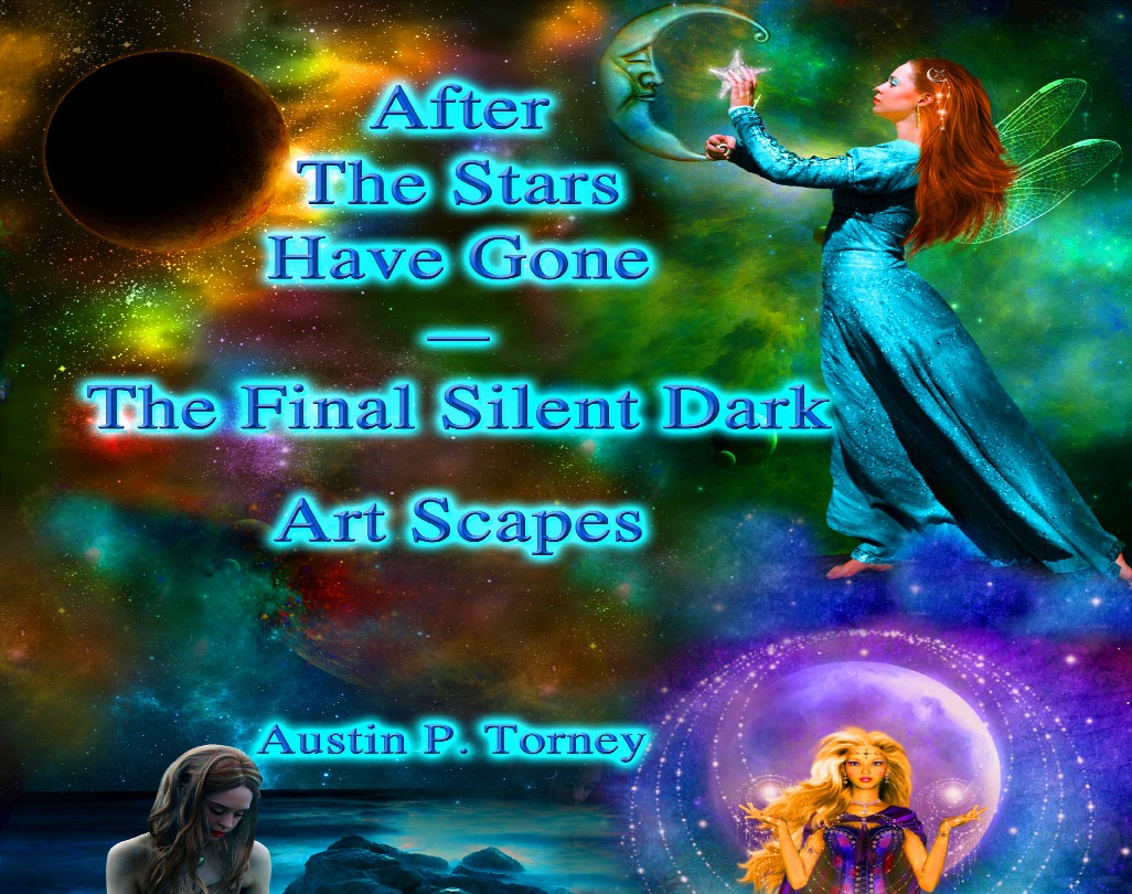 After the Stars Have Gone—The Final, Silent Dark Art Scapes 14