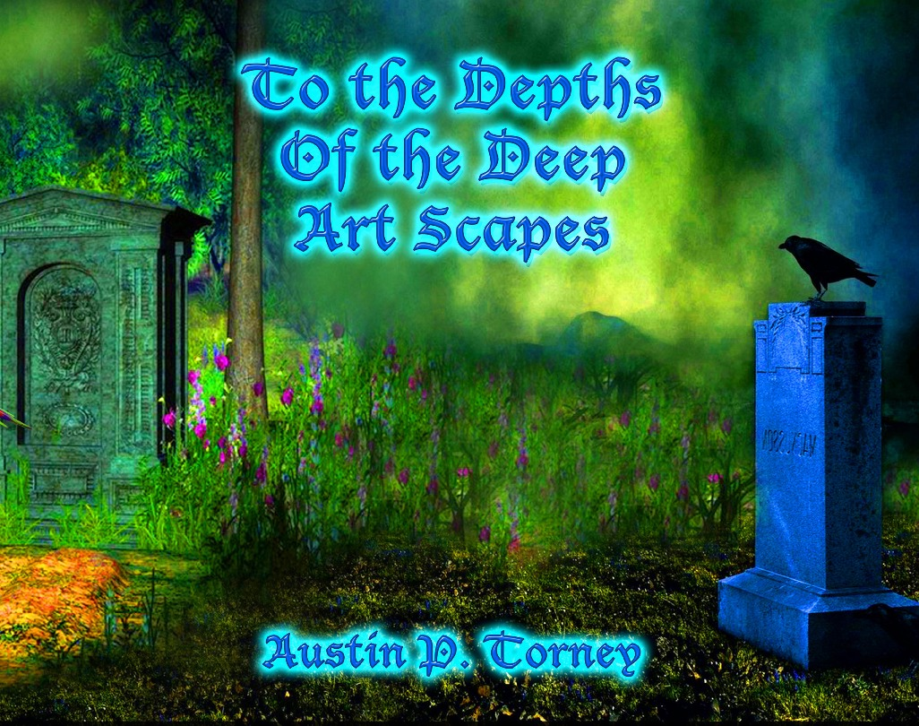 To the Depths of the Deep Art Scapes