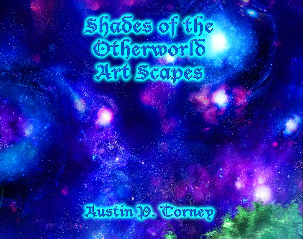 Shades of the Otherworld Art Scapes